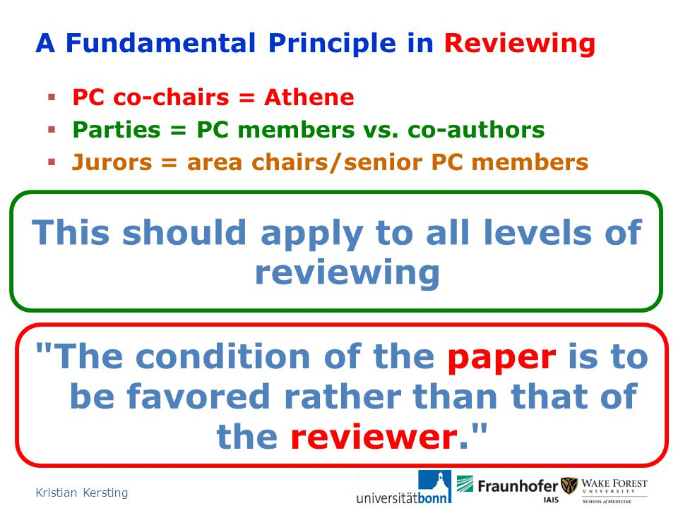 The condition of the paper is to be favored rather than that of the reviewer. A Fundamental Principle in Reviewing  PC co-chairs = Athene  Parties = PC members vs.