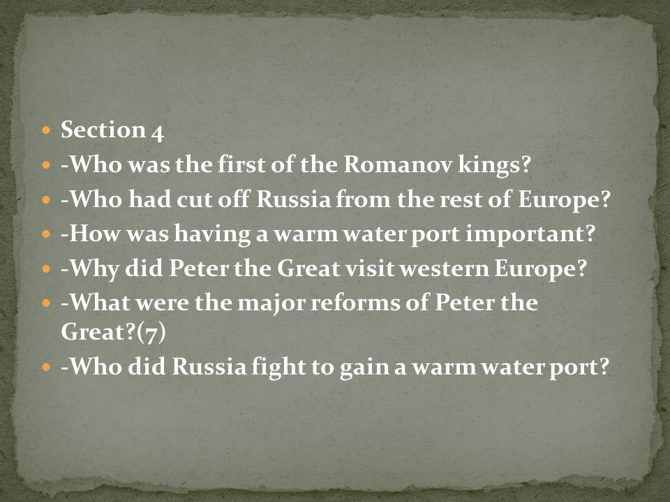 Section 4 -Who was the first of the Romanov kings.