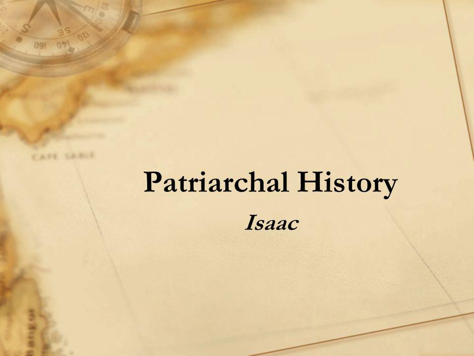 Patriarchal History Isaac