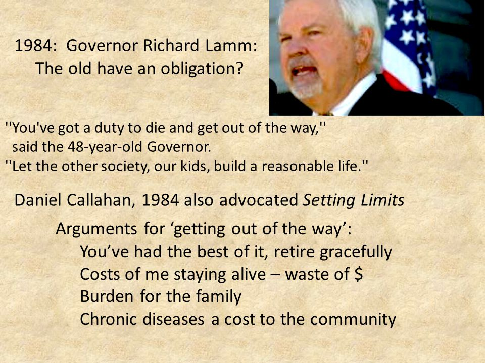 1984: Governor Richard Lamm: The old have an obligation.