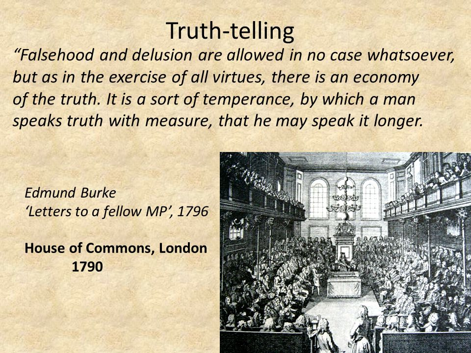 """""""Falsehood and delusion are allowed in no case whatsoever, but as in the exercise of all virtues, there is an economy of the truth. It is a sort of te"""
