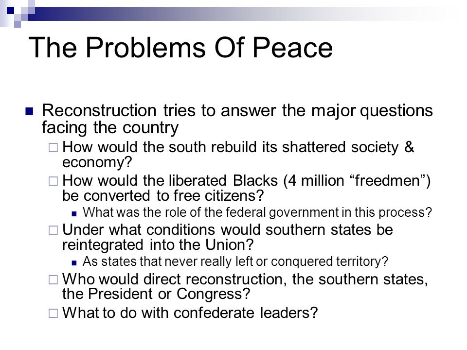 The Problems Of Peace Reconstruction tries to answer the major questions facing the country  How would the south rebuild its shattered society & econ