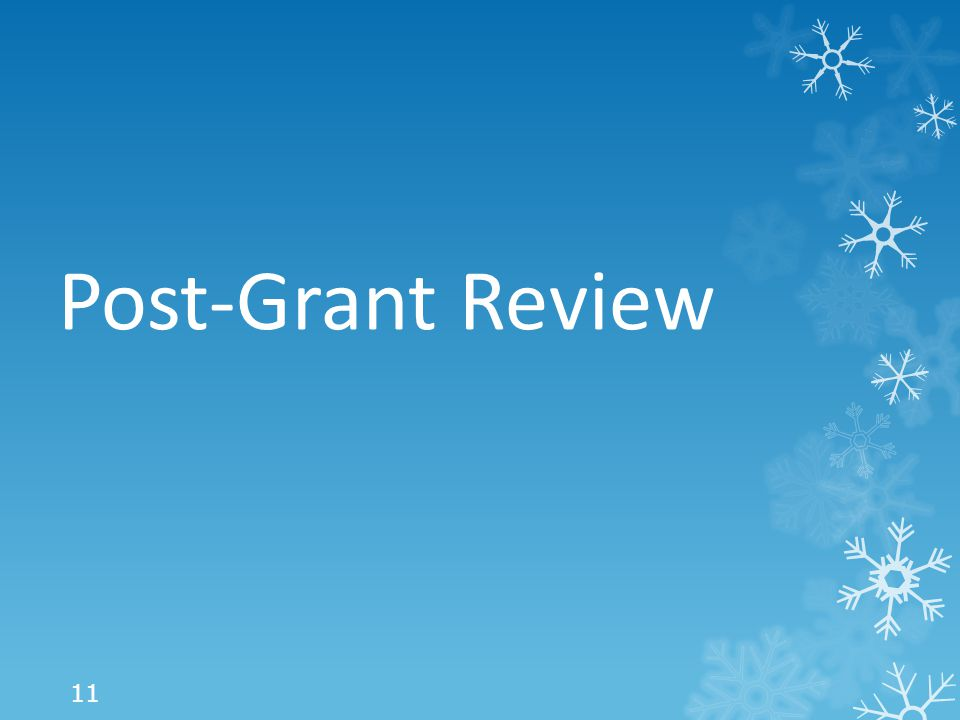 Post-Grant Review 11