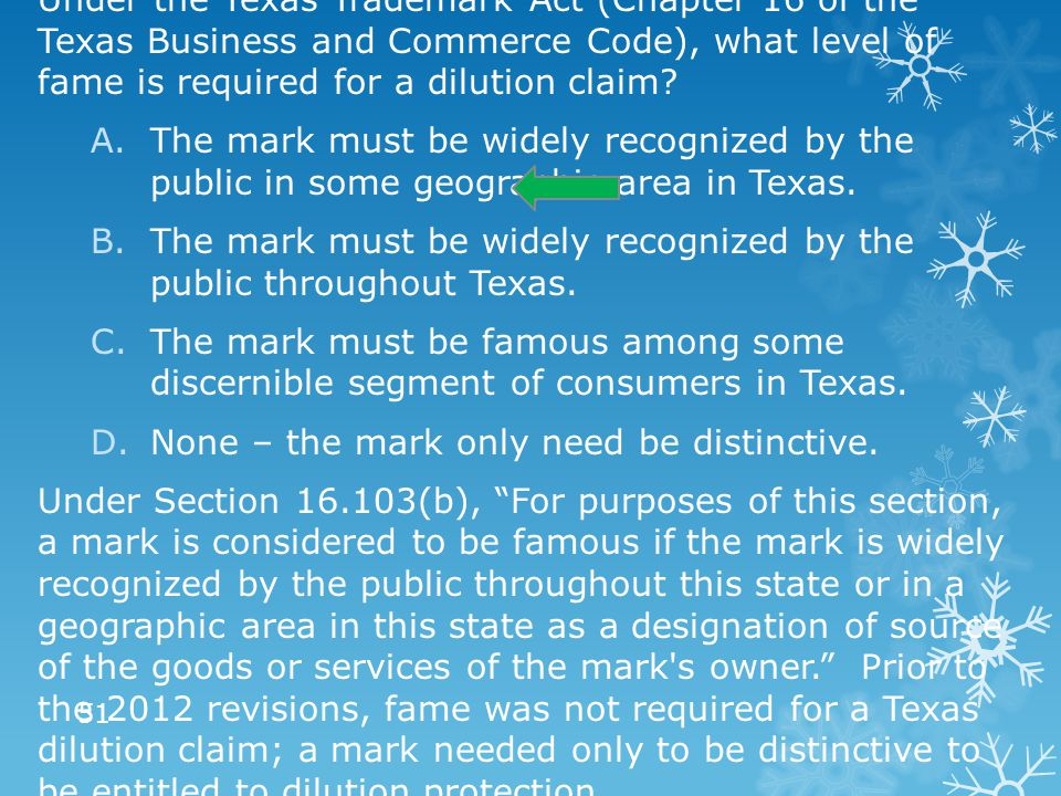 Under the Texas Trademark Act (Chapter 16 of the Texas Business and Commerce Code), what level of fame is required for a dilution claim? A.The mark mu