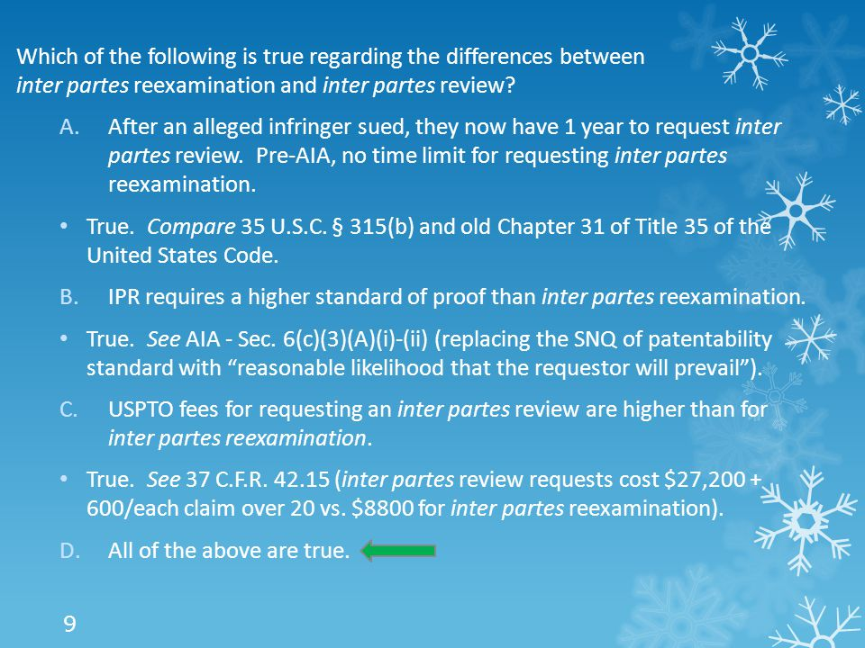 Which of the following is true regarding the differences between inter partes reexamination and inter partes review.