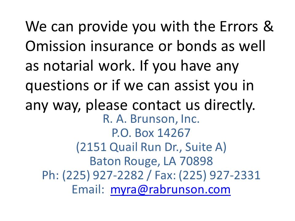 We can provide you with the Errors & Omission insurance or bonds as well as notarial work.