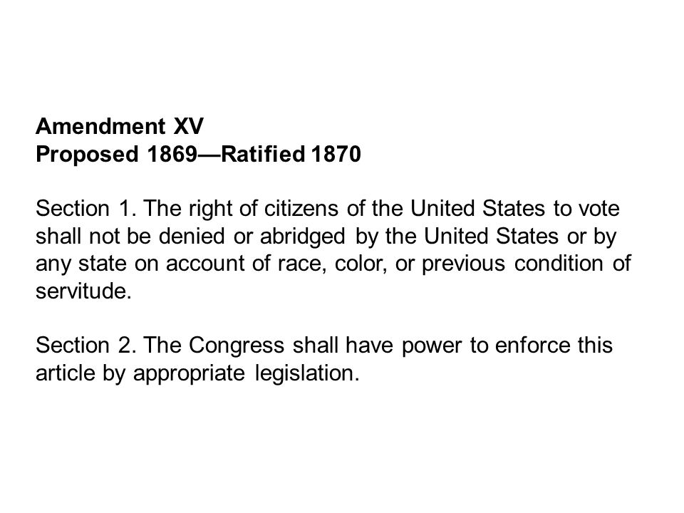 Amendment XV Proposed 1869—Ratified 1870 Section 1.