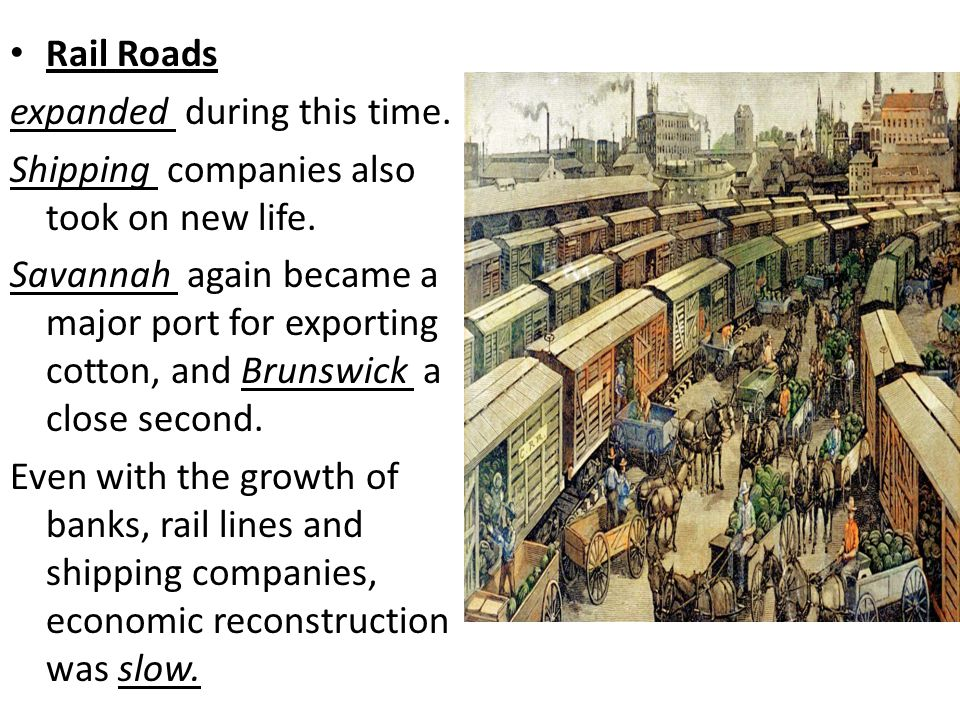 Rail Roads expanded during this time.Shipping companies also took on new life.