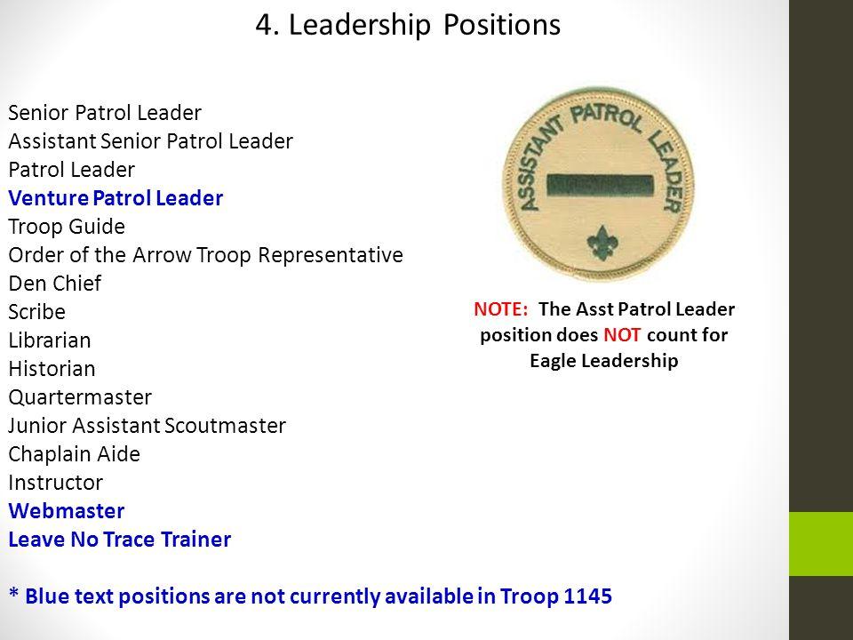 4. Leadership Positions Senior Patrol Leader Assistant Senior Patrol Leader Patrol Leader Venture Patrol Leader Troop Guide Order of the Arrow Troop R