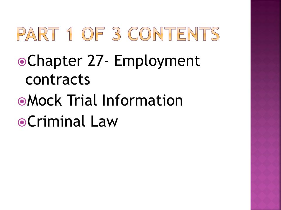  Chapter 27- Employment contracts  Mock Trial Information  Criminal Law