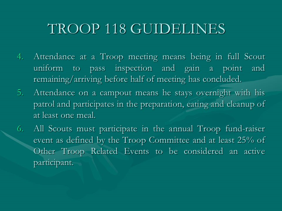 4.Attendance at a Troop meeting means being in full Scout uniform to pass inspection and gain a point and remaining/arriving before half of meeting ha