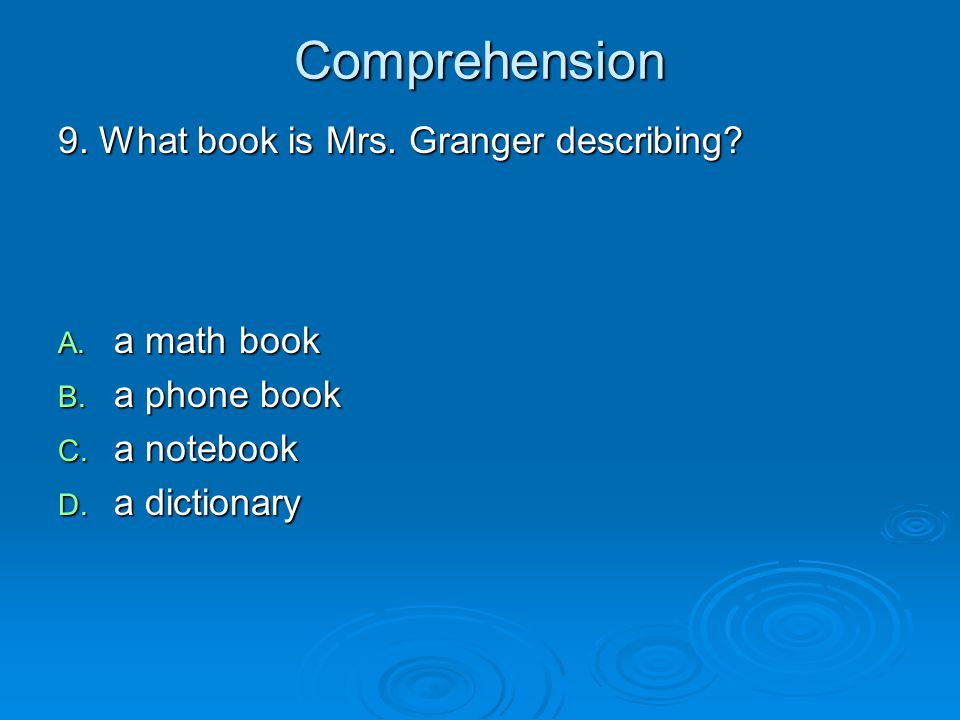Comprehension 9.What book is Mrs. Granger describing.