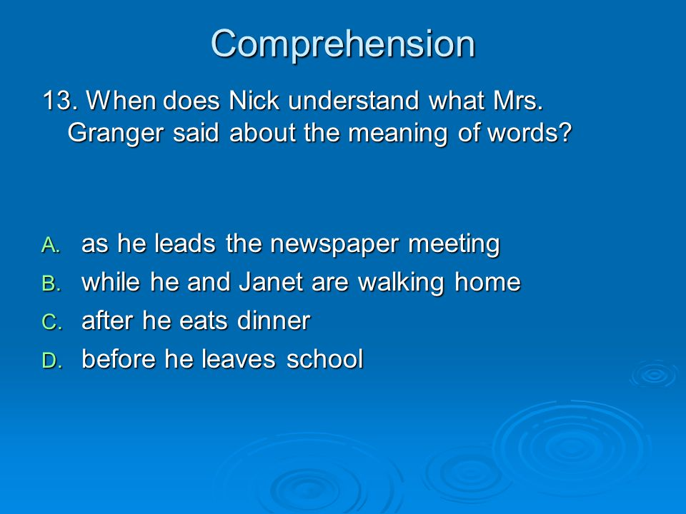 Comprehension 13.When does Nick understand what Mrs.