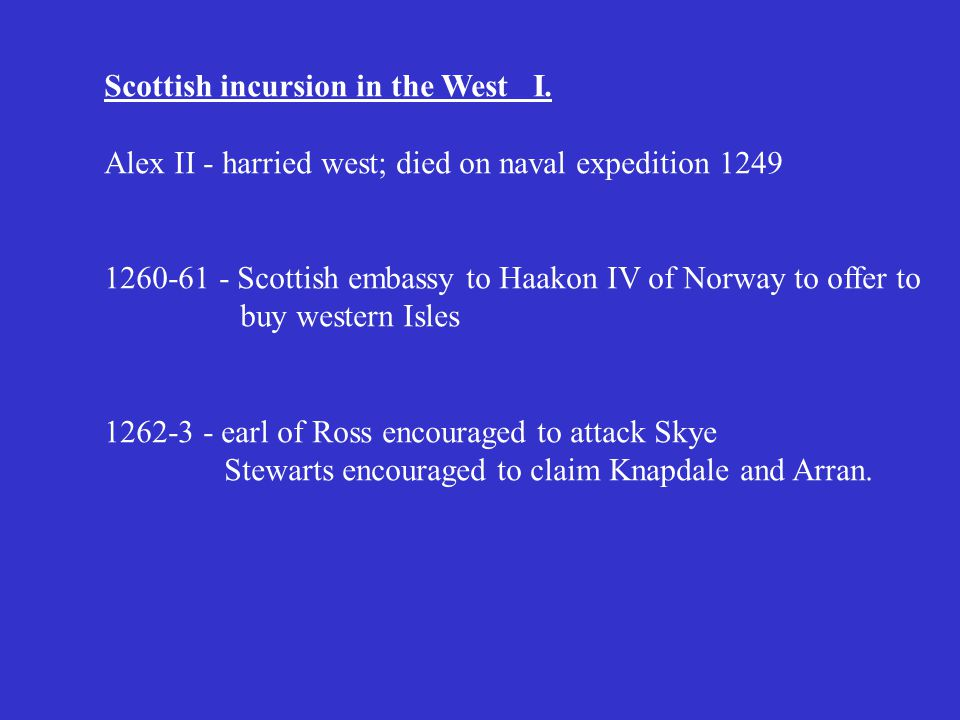 Scottish Economy in 12th and 13th centuries Export - wool, animal hides & skins, fish.