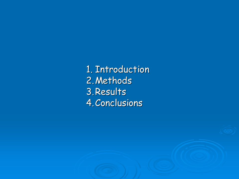 1.Introduction 2.Methods 3.Results 4.Conclusions