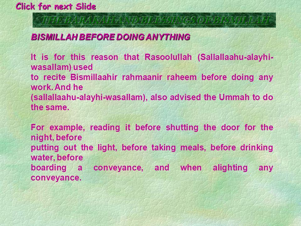 BISMILLAH BEFORE WAHEE In Durre Manthoor Sayyidina Ibne Umar (RA) is reported as saying that surely, whenever Jibreel (AS) used to bring wahee to Rasoolullah (SAW), he used to first recite Bismillaahir rahmaanir raheem.