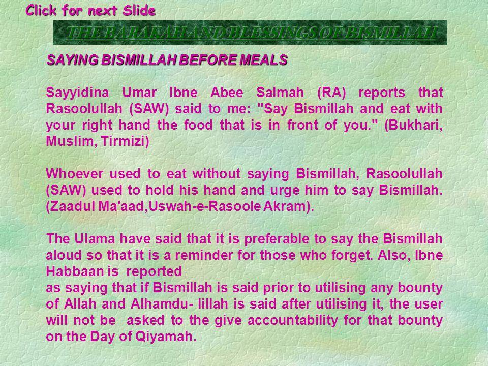 SAYING BISMILLAH BEFORE WUDHU Rasoolullah (Sallailaahu-alayhi-wasallam) said: One who does not say Bismillah before wudhu, his wudhu is incomplete. (Tirmizi).