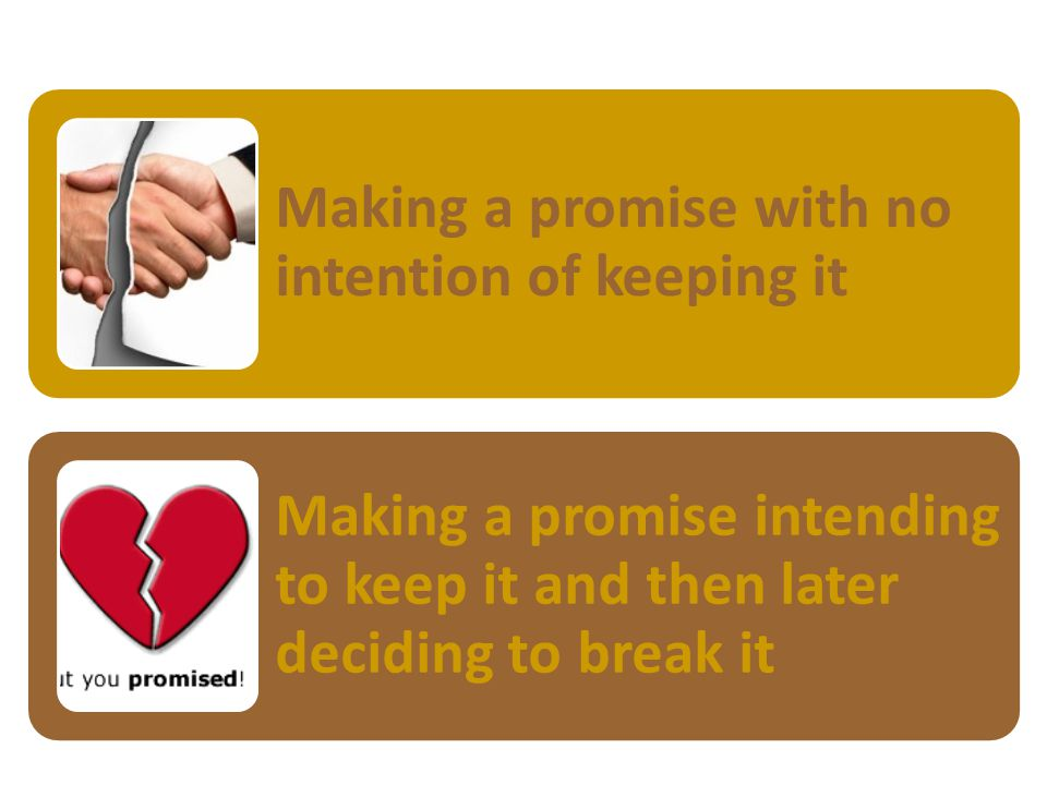 Two categories of breaking a promise