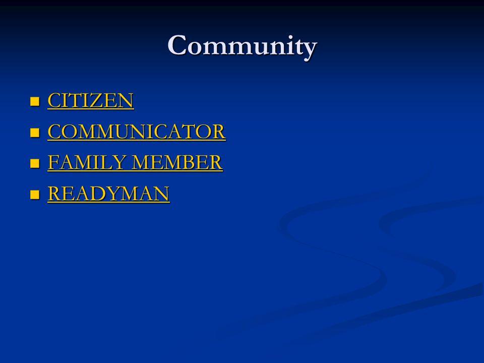Community CITIZEN CITIZEN CITIZEN COMMUNICATOR COMMUNICATOR COMMUNICATOR FAMILY MEMBER FAMILY MEMBER FAMILY MEMBER FAMILY MEMBER READYMAN READYMAN REA