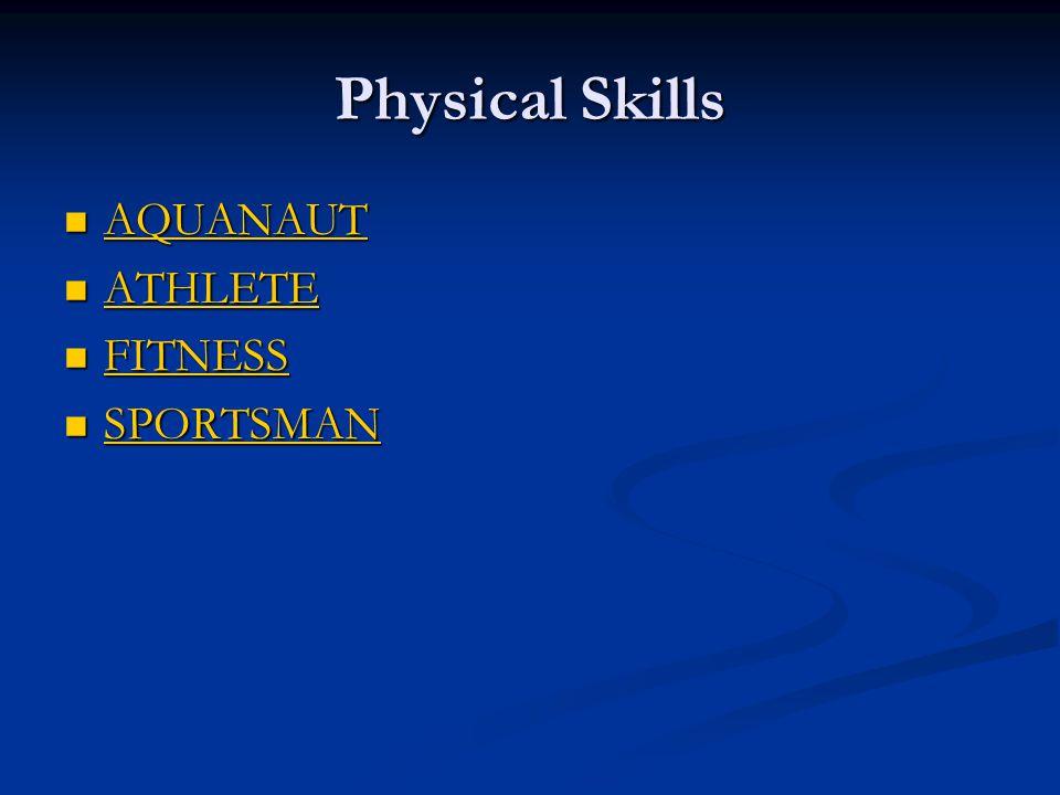 Physical Skills AQUANAUT AQUANAUT AQUANAUT ATHLETE ATHLETE ATHLETE FITNESS FITNESS FITNESS SPORTSMAN SPORTSMAN SPORTSMAN
