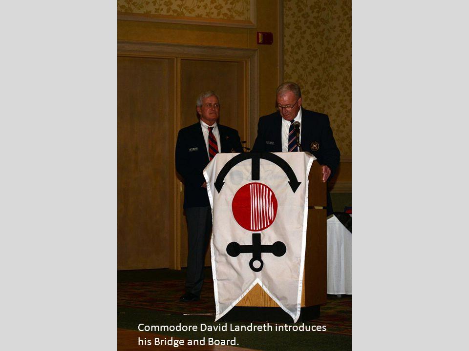 Commodore David Landreth introduces his Bridge and Board.