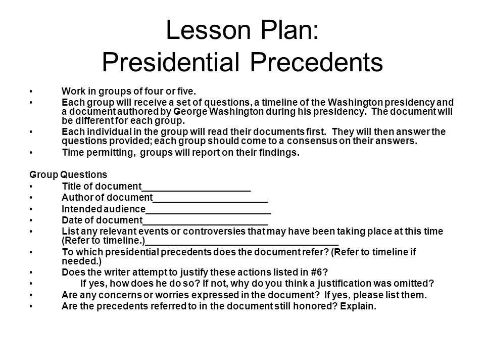 Lesson Plan: Presidential Precedents Work in groups of four or five.