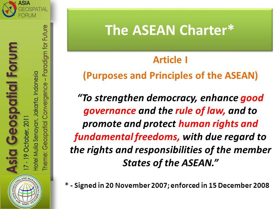 The ASEAN Charter* * - Signed in 20 November 2007; enforced in 15 December 2008