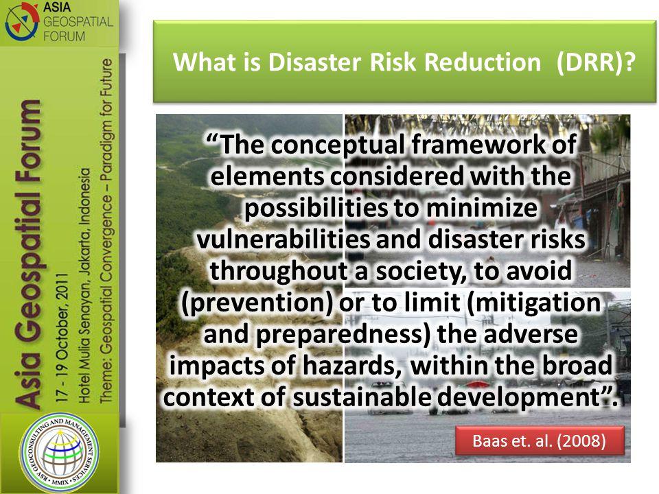 What is Disaster Risk Reduction (DRR)? Baas et. al. (2008)