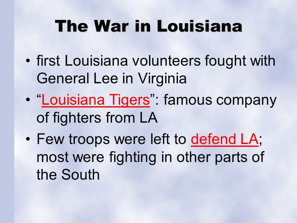 """The War in Louisiana first Louisiana volunteers fought with General Lee in Virginia """"Louisiana Tigers"""": famous company of fighters from LALouisiana Ti"""