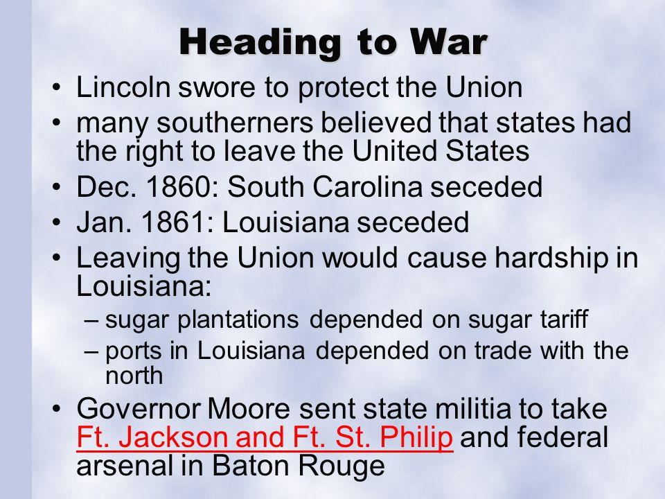 Heading to War Lincoln swore to protect the Union many southerners believed that states had the right to leave the United States Dec. 1860: South Caro