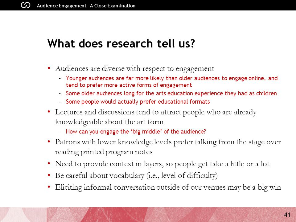 41 Audience Engagement – A Close Examination What does research tell us.