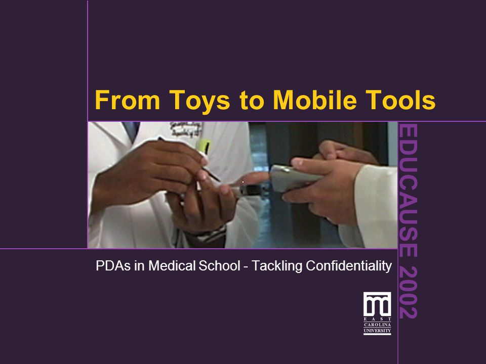 From Toys to Mobile Tools EDUCAUSE 2002 Which ought not to be spread abroad, I will keep secret and will never reveal.