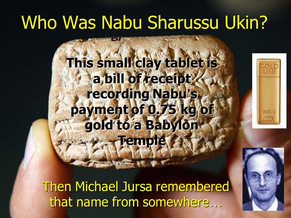 Nebo Sarsekim Michael checked the Old Testament and found the same name rendered as Nebo Sarsekim , who according to chapter 39 of the book of Jeremiah, was chief officer to Nebuchadnezzar II, and present at the siege of Jerusalem in 587 BC, when D D D D D aaaa nnnn iiii eeee llll t t t t hhhh eeee p p p p rrrr oooo pppp hhhh eeee tttt was captured also.