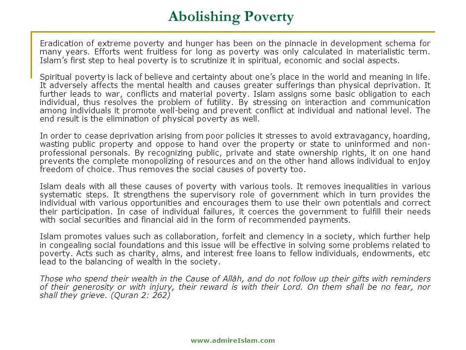 www.admireIslam.com Abolishing Poverty Eradication of extreme poverty and hunger has been on the pinnacle in development schema for many years.