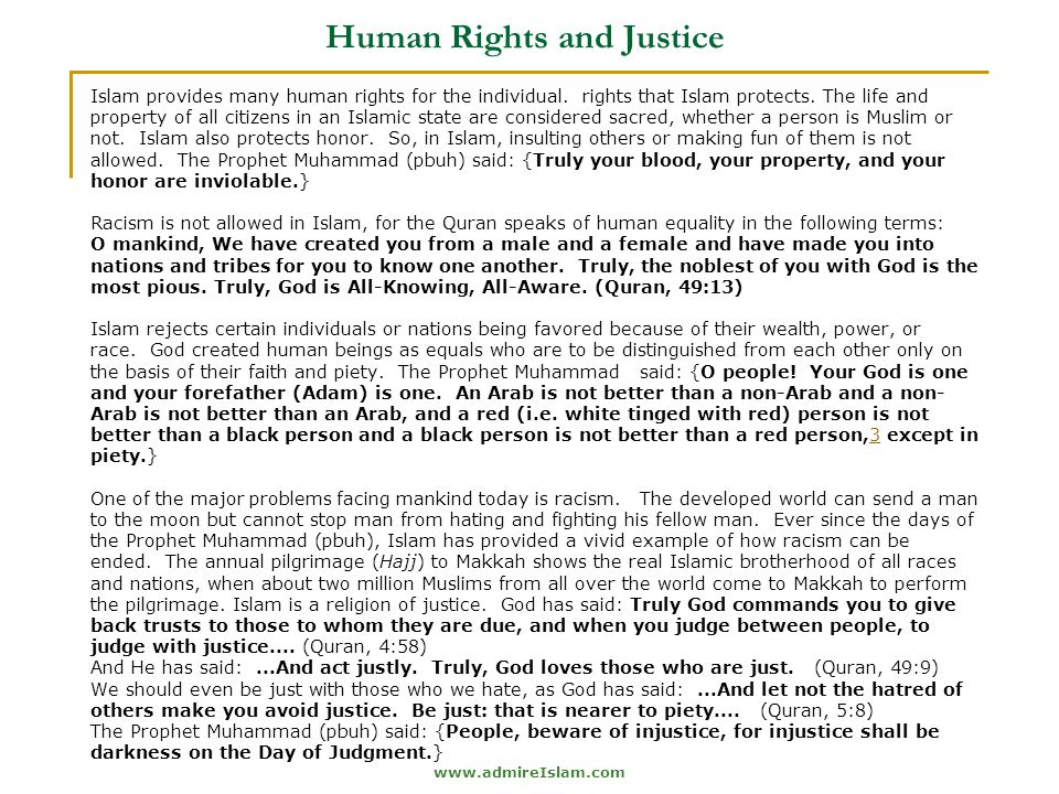 www.admireIslam.com Human Rights and Justice Islam provides many human rights for the individual.
