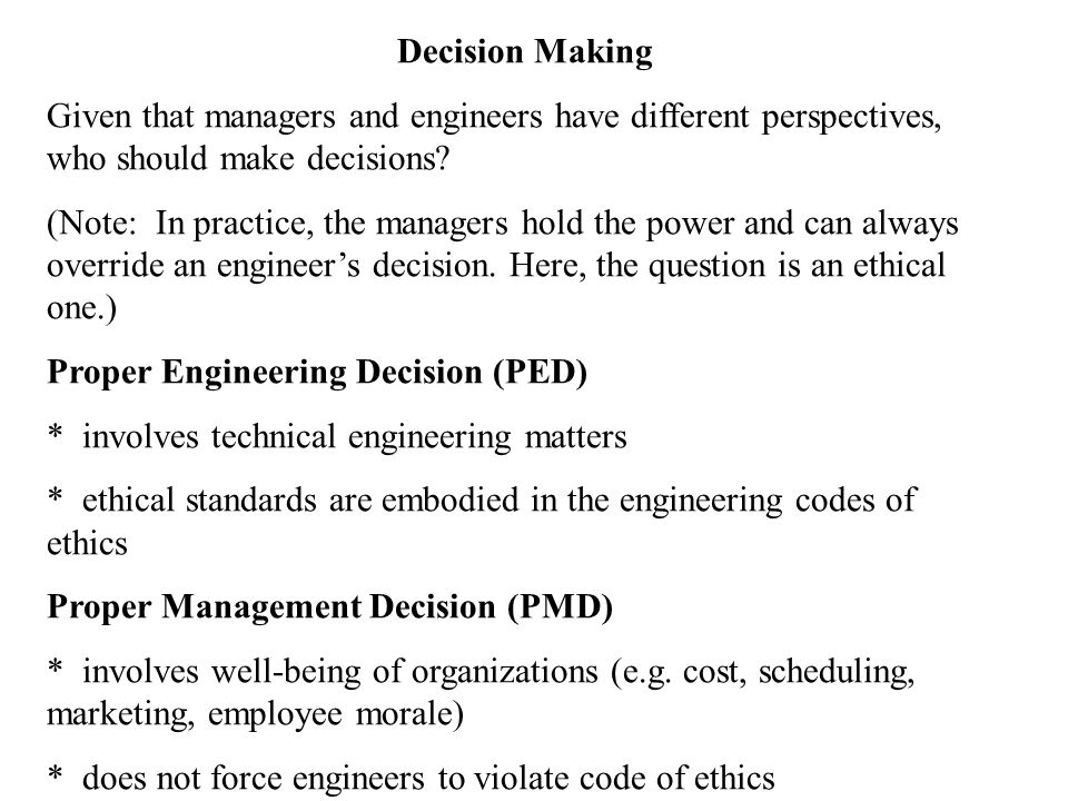 Decision Making Given that managers and engineers have different perspectives, who should make decisions.