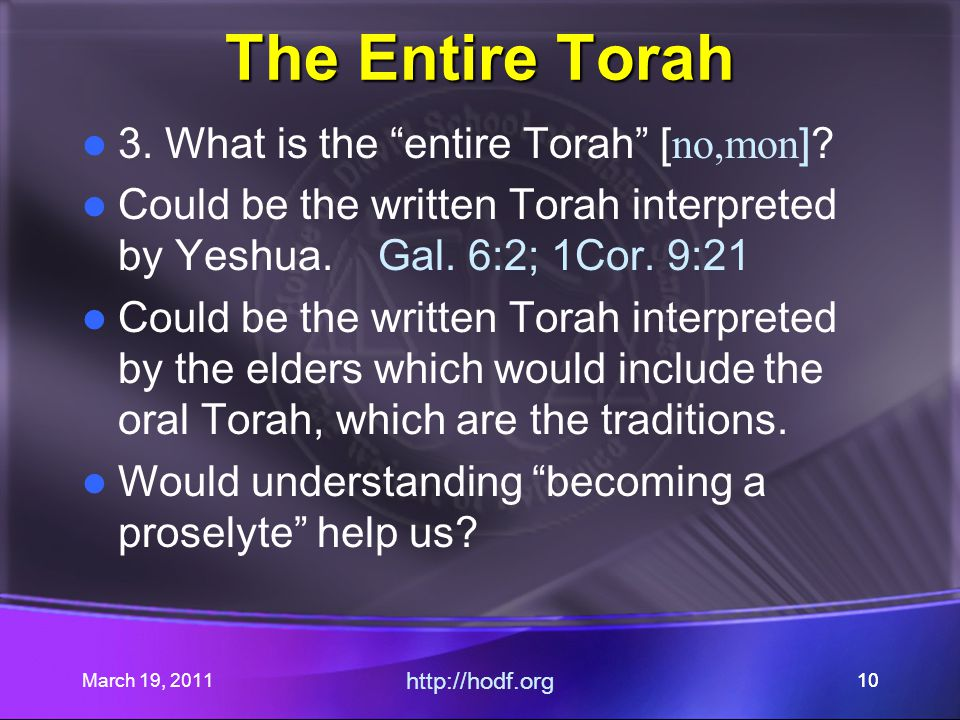 March 19, 2011 http://hodf.org 10 The Entire Torah 3.