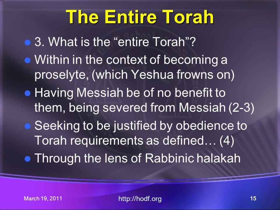 March 19, 2011 http://hodf.org 15 The Entire Torah 3.