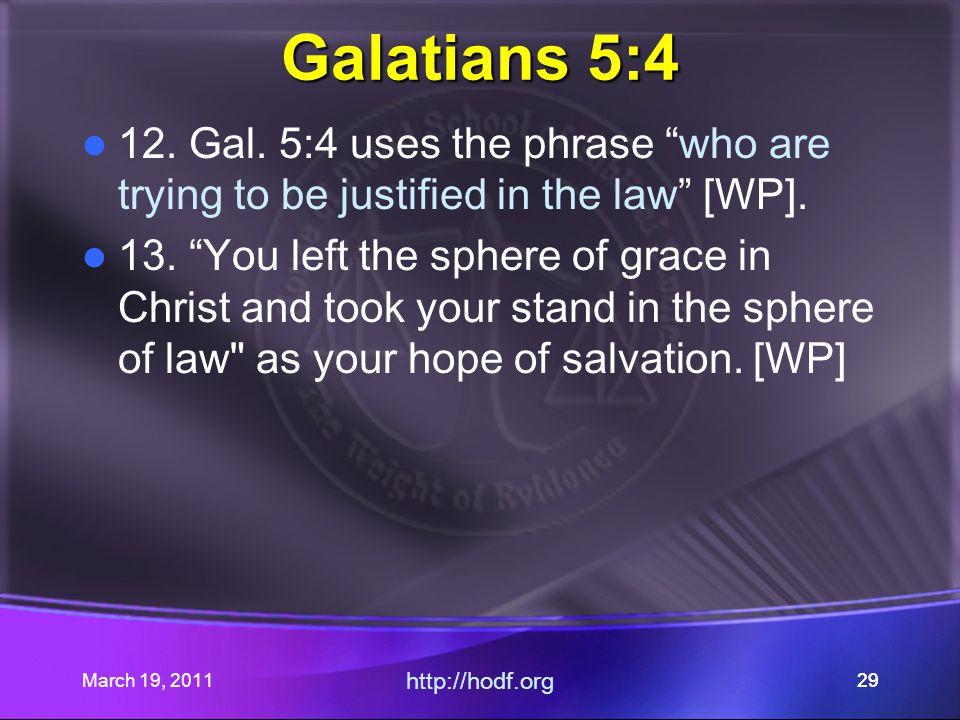 March 19, 2011 http://hodf.org 29 Galatians 5:4 12.
