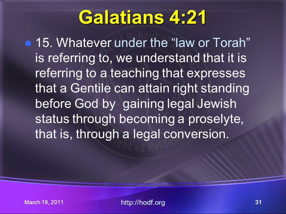 March 19, 2011 http://hodf.org 31 Galatians 4:21 15.