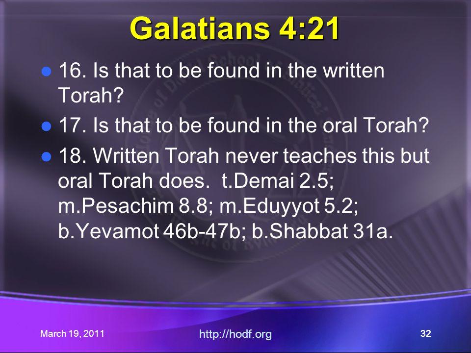 March 19, 2011 http://hodf.org 32 Galatians 4:21 16.