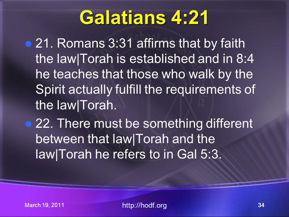 March 19, 2011 http://hodf.org 34 Galatians 4:21 21.
