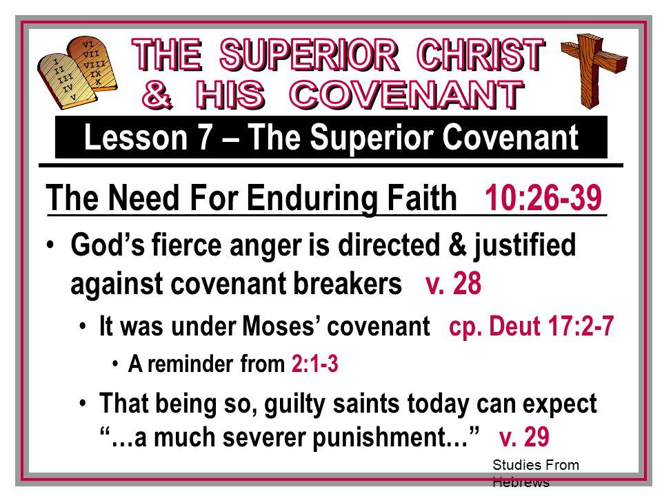 Studies From Hebrews III VI VII VIII IX X I II IV V III God's fierce anger is directed & justified against covenant breakers v.