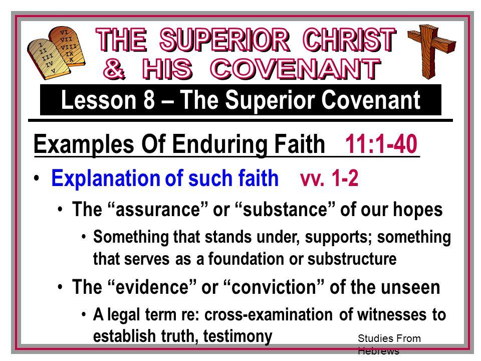 Studies From Hebrews III VI VII VIII IX X I II IV V III Explanation of such faith vv.