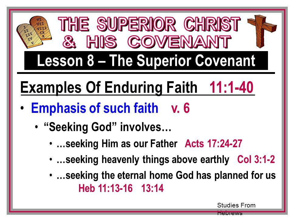Studies From Hebrews III VI VII VIII IX X I II IV V III Emphasis of such faith v.