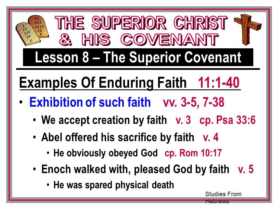 Studies From Hebrews III VI VII VIII IX X I II IV V III Exhibition of such faith vv.