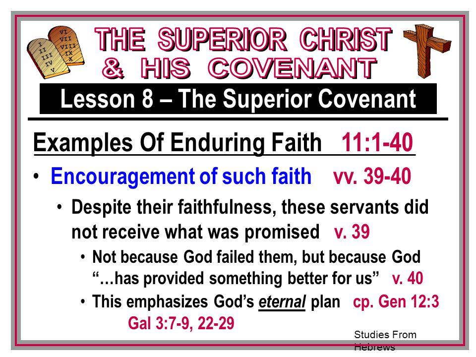 Studies From Hebrews III VI VII VIII IX X I II IV V III Encouragement of such faith vv.