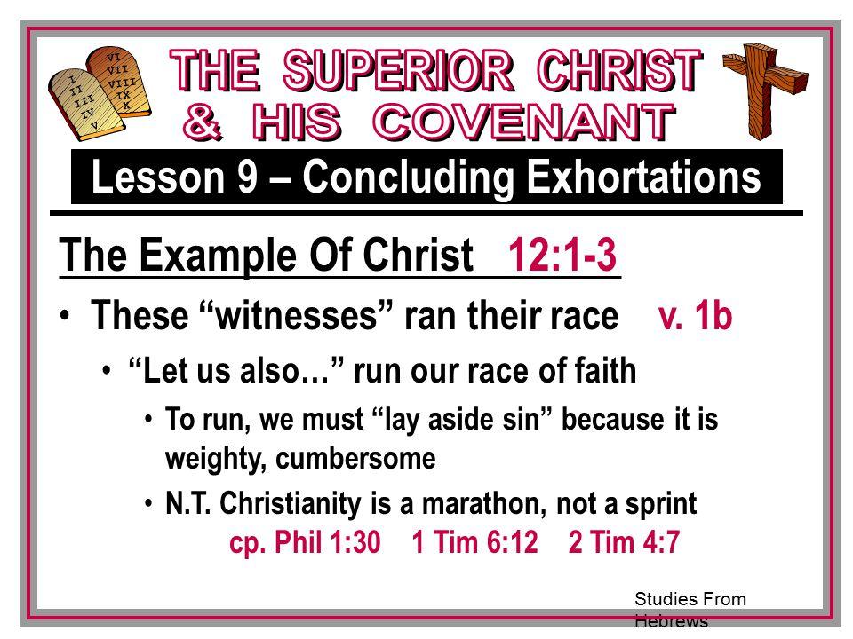 Studies From Hebrews III VI VII VIII IX X I II IV V III These witnesses ran their race v.