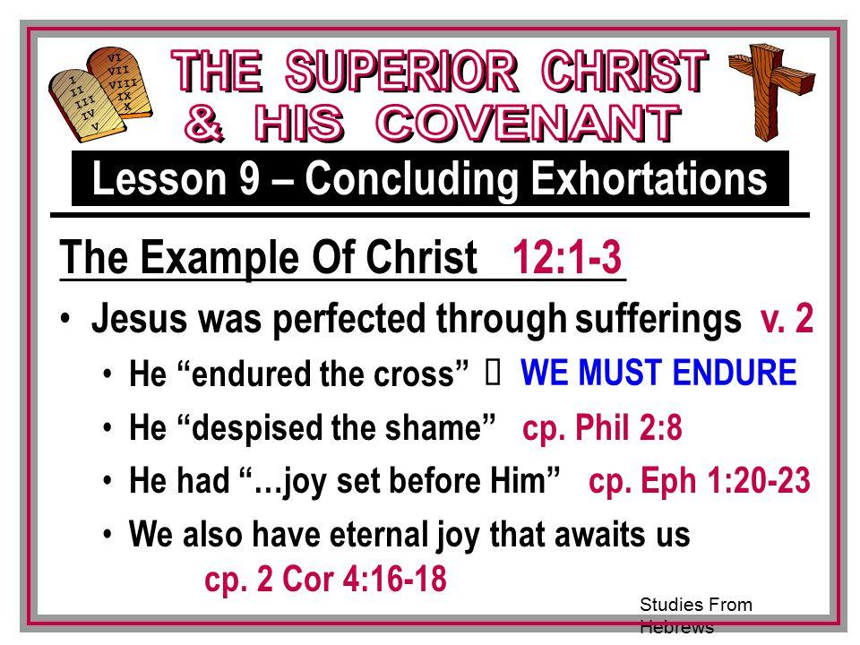 Studies From Hebrews III VI VII VIII IX X I II IV V III Jesus was perfected through sufferings v.