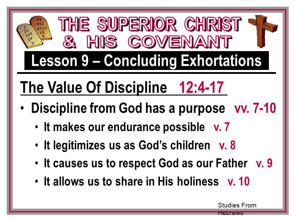 Studies From Hebrews III VI VII VIII IX X I II IV V III Discipline from God has a purpose vv.